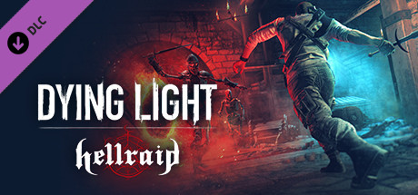 Dying Light Hellraid Free Download PC Game
