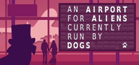 An Airport for Aliens Currently Run by Dogs Free Download PC Game