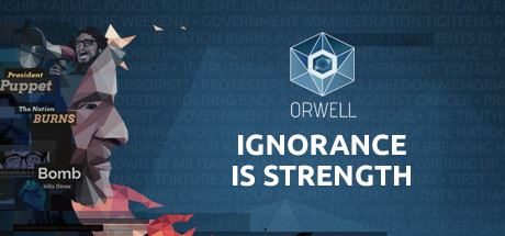 Orwell Ignorance Is Strength Free Download PC Game