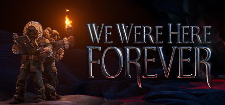 We Were Here Forever Free Download PC Game